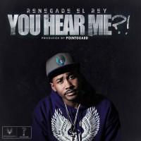 RENEGADE EL REY – You hear me_!(clean vers)