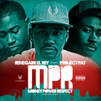 RENEGADE-EL-REY-ft.-Project-Pat–MPR-(Money-Power-Respect)_Cover
