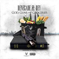 Renegade_El_Rey_God_Guns_and_Groceries_Single_Artwork